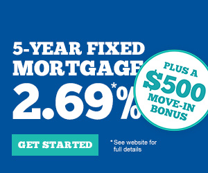 5-year fixed mortgage: 2.69% plus a $500 move-in bonus. See website for details. Get Started