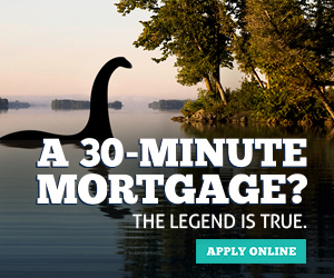 A 30-Minute Mortgage? The legend is true. Apply Online.