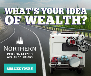 What's your idea of wealth? Northern Personalized Wealth Solutions. Realize yours.